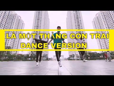 Là 1 Thằng Con Trai - J97 Dance Version