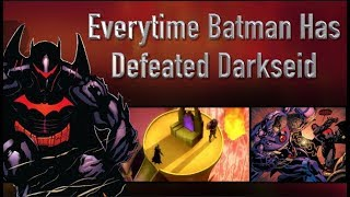 Everytime Batman Has Defeated Darkseid