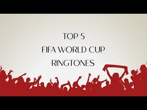 Top 5 FIFA World Cup Ringtones 2018