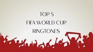 Top 5 FIFA World Cup Ringtones 2020