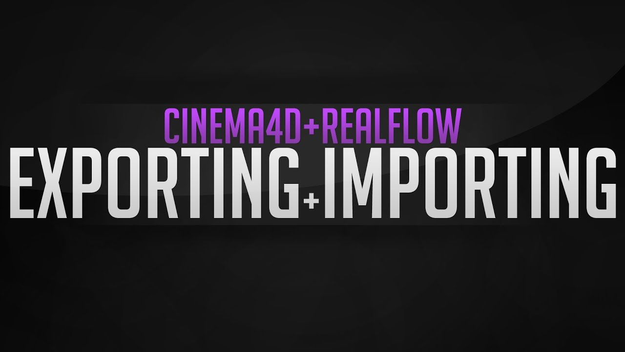 CINEMA 4D + REALFLOW: Exporting and Importing Free Plug in! Windows+Mac