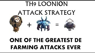 2017 TH9 LOONION ATTACK STRATETGY/ DARK ELIXER FARMING STRATEGY!
