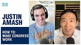 How do we fix the mechanics of Congress? Justin Amash + Andrew Yang | Yang Speaks