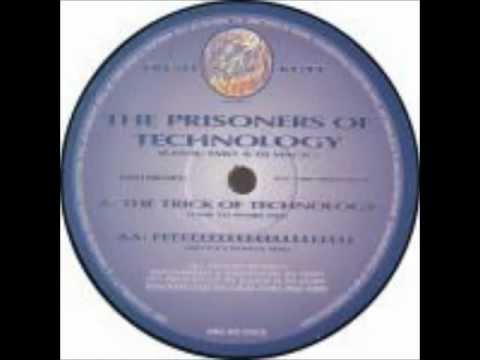 Prisoners Of Technology -- The Trick Of Technology (Time To Work Mix)
