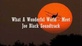 Meet Joe Black Soundtrack - What A Wonderful World