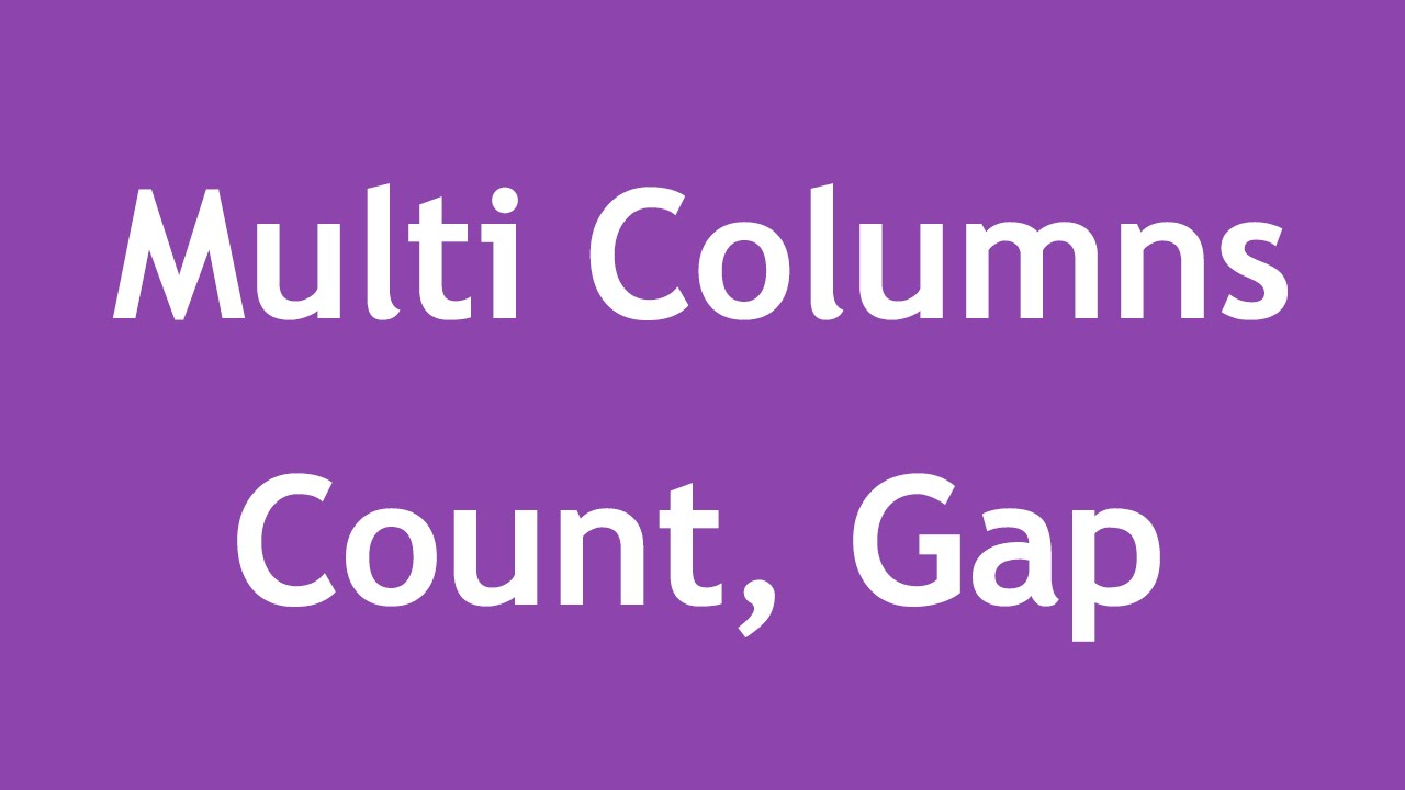 [ Css3 In Arabic ] #36 - Multi Columns - Column Count, Column Gap
