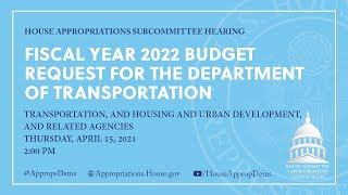 Fiscal Year 2022 Budget Request for the Department of Transportation (EventID=111438)