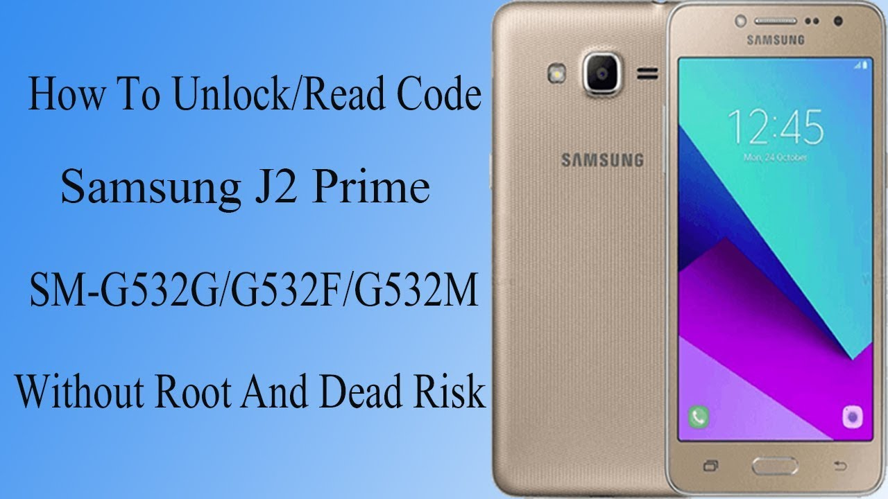 How To Unlock/Read Code Samsung J2 Prime SM-G532G,G532F,G532M With Out Root  And With Out Dead Risk