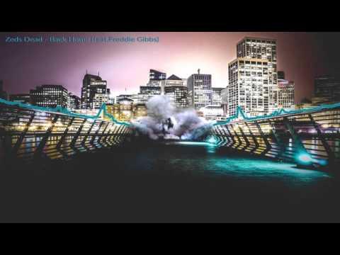Zeds Dead - Back Home (feat.Freddie Gibbs)
