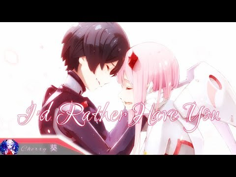 Nightcore - I'd Rather Have You