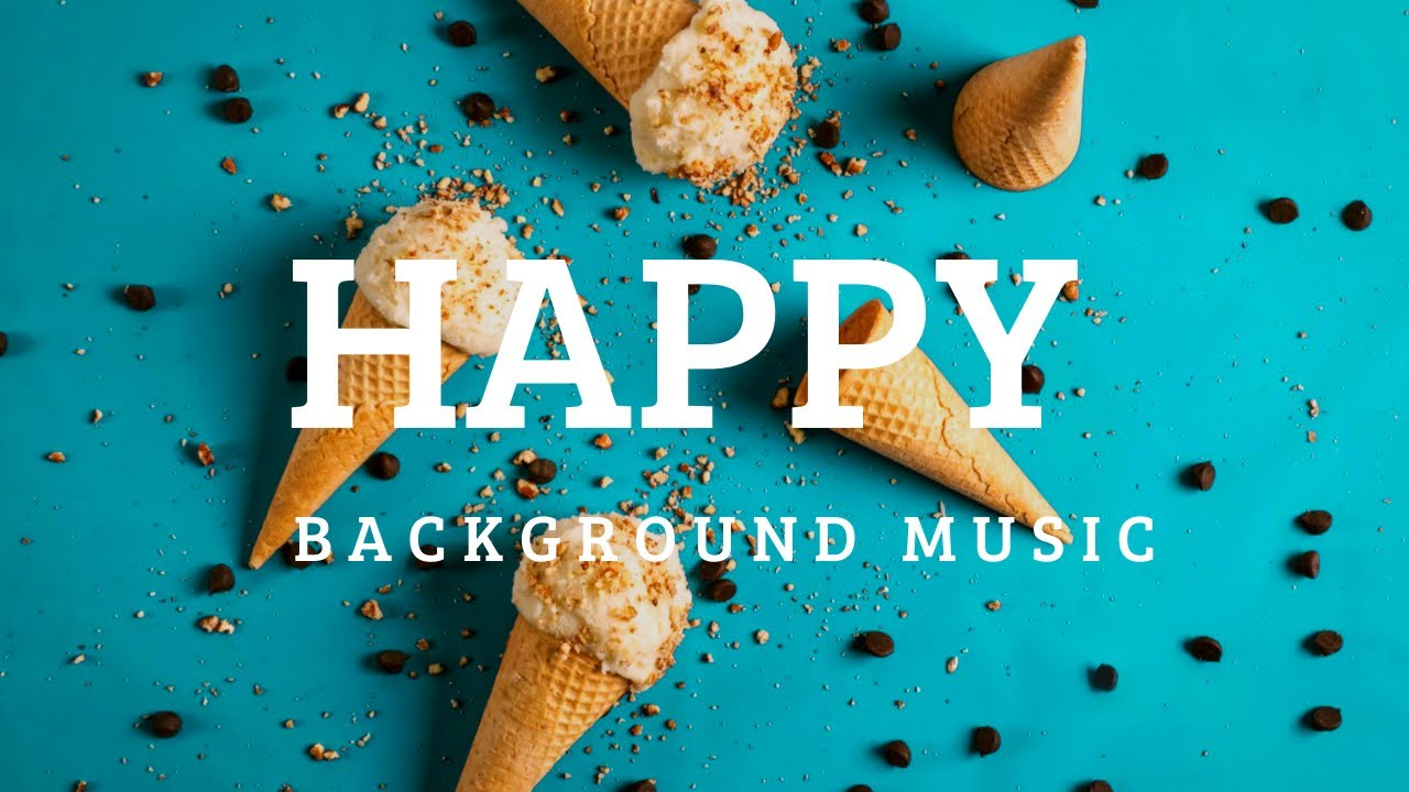 Royalty Free Happy Background Music No Copyright For Youtube Youtube