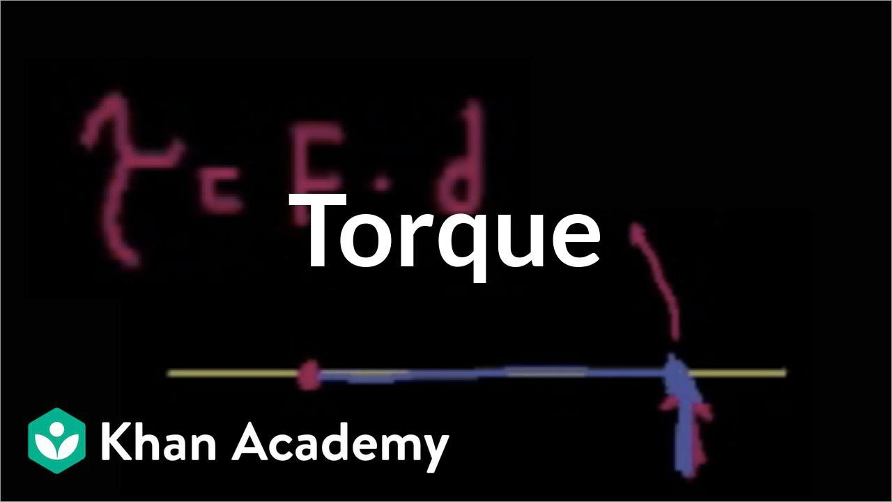 Introduction to torque (video) | Khan Academy