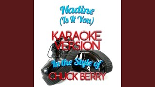 Nadine (Is It You) (In the Style of Chuck Berry) (Karaoke Version)