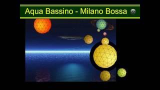 Milano Bossa - Aqua Bassino