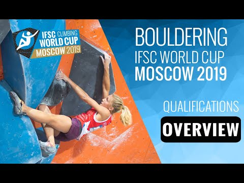 IFSC Climbing World Cup - Moscow 2019 - Boulder- Qualifications Overview