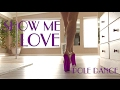 Show me love pole dance mp3