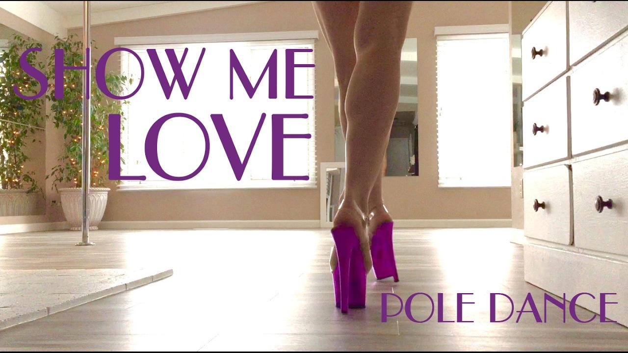 Show Me Love : Pole Dance - YouTube