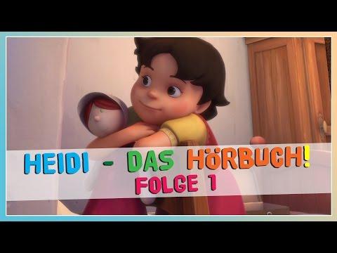 Heidi ✿ Folge 1 ✿ Das HÖRBUCH KOMPLETT!