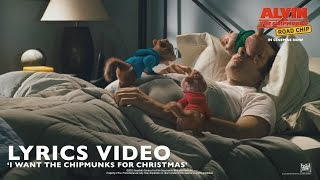 "Alvin and the Chipmunks: The Road Chip [""I Want The Chipmunks For Christmas"" Lyrics Video in HD]"