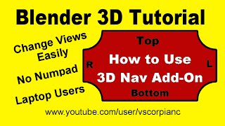 Blender 3D Tutorial - #5 Change Views with the 3D Navigation Add-On by VscorpianC