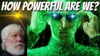 How Much POWER Do YOU Have In A SIMULATED Universe? (2019) | Most People Don't Know This!