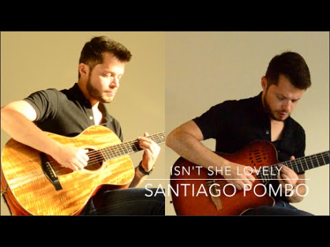 Isn't She Lovely | Stevie Wonder  [Jazzy Guitar Duet by Santiago Pombo]