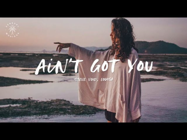 Steve Void & Louisa - Ain't Got You (Lyrics)