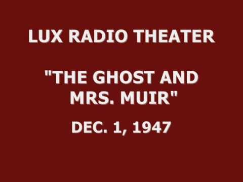 """LUX RADIO THEATER -- """"THE GHOST AND MRS. MUIR"""" (12-1-47)"""