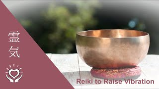 Reiki to Raise Vibration | Frequency | Energy Healing