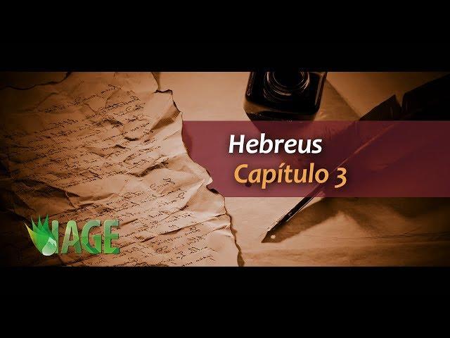 51 - Hebreus - Capítulo 3