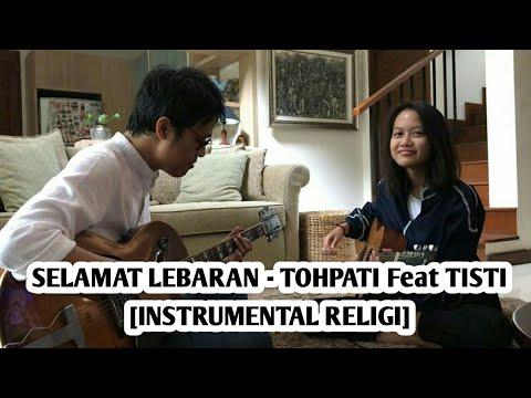 SELAMAT LEBARAN - TOHPATI Feat TISTI [INSTRUMENTAL RELIGI]