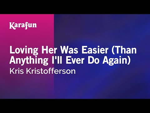 Karaoke Loving Her Was Easier (Than Anything I'll Ever Do Again) - Kris Kristofferson *
