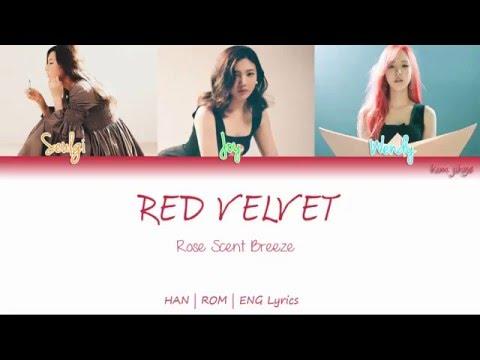 Red Velvet (레드벨벳) – Rose Scent Breeze (장미꽃 향기는 바람에 날리고) Lyrics (HAN | ROM | ENG | Color Coded)