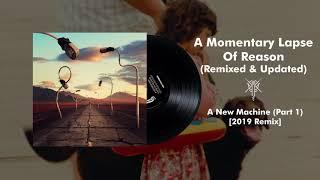 Pink Floyd - A New Machine (Pt. 1) [2019 Remix]