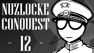 Nuzlocke Conquest - Episode 12: Still Beholden to Gentle Admonishments