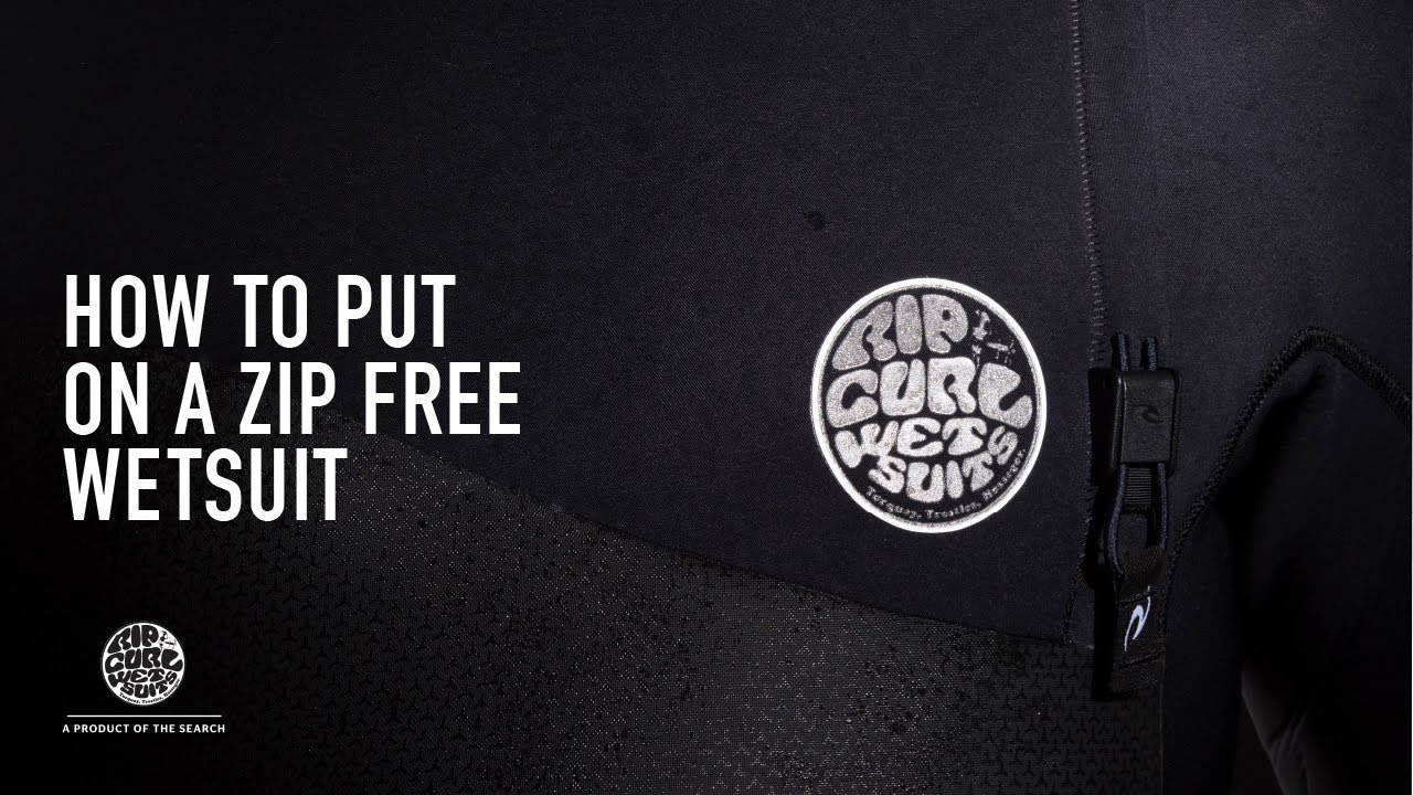 79bd207194 How To  Put on a Zip Free Wetsuit by Rip Curl - YouTube