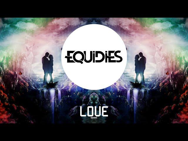 EQUiDiES - Love (Original Mix)
