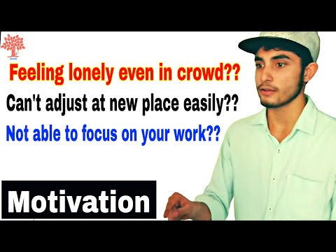 Motivation || HOW TO GET ADJUSTED AT ANY PLACE WITHOUT ANY FEAR || COLLEGE/JOB | FEELING ALONE CROWD