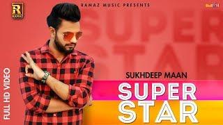 Superstar Song (Official Video) | Sukhdeep Maan | New Punjabi Song 2018 | Ramaz Music