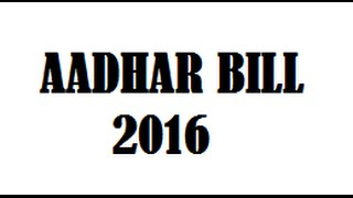 Aadhaar (Targeted Delivery of Financial and Other Subsidies, Benefits and Services) Bill, 2016