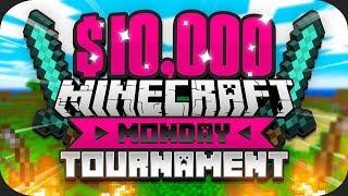 $10,000 MINECRAFT Monday Tournament (Week 9)