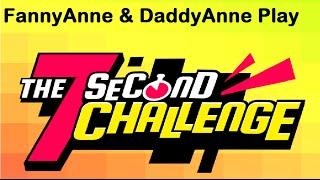 FannyAnne&DaddyAnne 7 Second Challenge