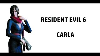 Resident Evil 6 - Carla Campaign (Story Mode)