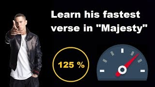 Eminem&#39s fastest verse on &quotMajesty&quot practice