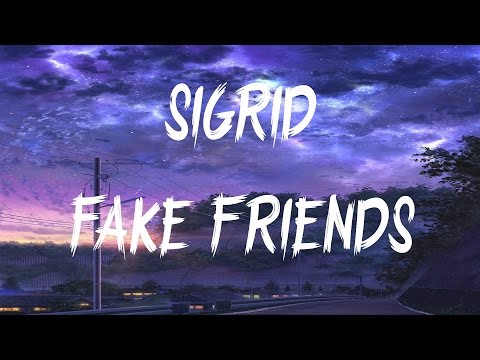 Sigrid - Fake Friends (Lyrics / Lyric Video)
