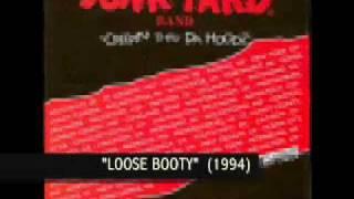 Junk Yard Band - Loose Booty