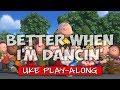 Better When I'm Dancin' - D (ukulele play-along)