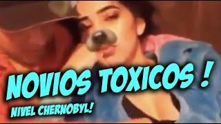 Los Novios mas TOXICOS!