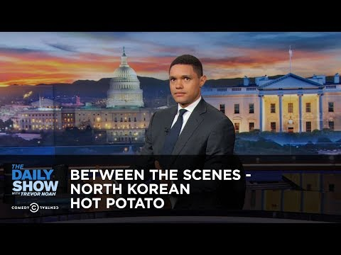 North Korean Hot Potato - Between the Scenes: The Daily Show