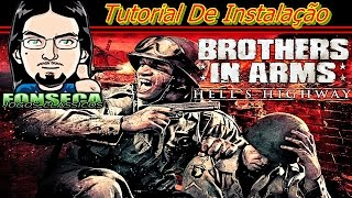 Como Instalar Brothers in Arms Hell